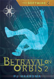 The Softwire: Betrayal on Orbis 2