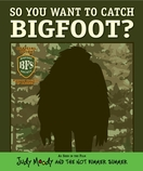 So You Want to Catch Bigfoot?