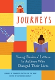 Journeys: Young Readers' Letters to Authors Who Changed Their Lives