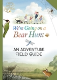 We're Going on a Bear Hunt: An Adventure Field Guide