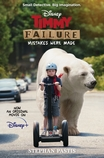 Timmy Failure: Mistakes Were Made Movie Tie-In Edition