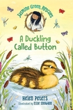 Jasmine Green Rescues: A Duckling Called Button