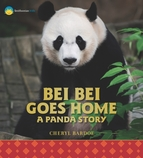 Bei Bei Goes Home: A Panda Story