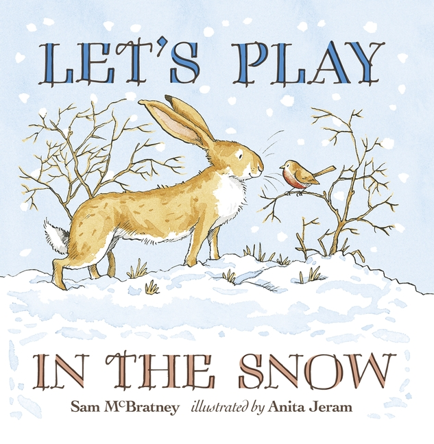 Let's Play in the Snow: A Guess How Much I Love You Storybook