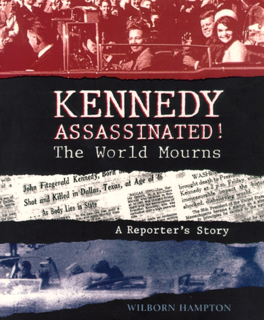 Kennedy Assassinated! The World Mourns