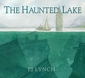 The Haunted Lake