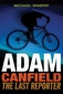 Adam Canfield: The Last Reporter
