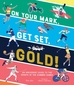 On Your Mark, Get Set, Gold!
