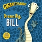 Gigantosaurus: Dream Big, Bill