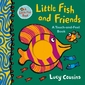 Little Fish and Friends: A Touch-and-Feel Book